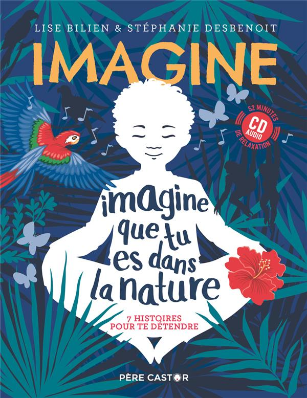 IMAGINE QUE TU ES DANS LA NATURE(+CD) BILIEN LISE FLAMMARION